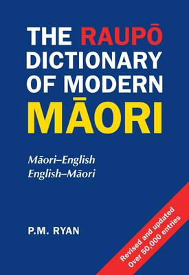 The Raupo Dictionary of Modern Maori: Maori-English. English-Maori
