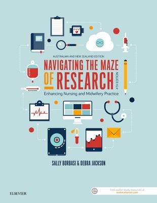Navigating the Maze of Research: Enhancing Nursing and Midwifery Practice: Enhancing Nursing and Midwifery Practice