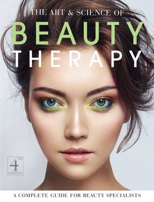 The Art and Science of Beauty Therapy: A Complete Guide for Beauty Specialists